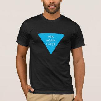 T-shirt Demandez encore plus tard
