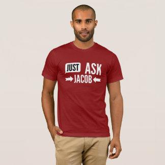 T-shirt Demandez juste à Jacob