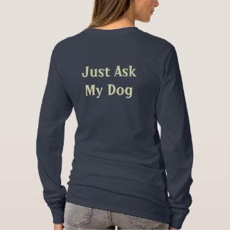 T-shirt Demandez juste à mon chien
