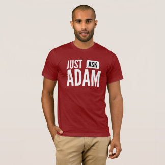 T-shirt Demandez juste Adam