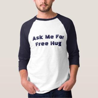 T-shirt Demandez-moi l'étreinte libre