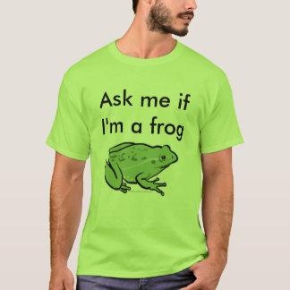 T-shirt Demandez-moi si je suis une grenouille