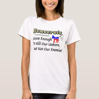 T-shirt Démocrate : Bravez assez pour tuer notre à venir !