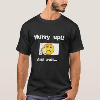 T-shirt Dépêchez-vous et attendez !  Émoticône ennuyée.