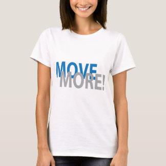 T-shirt Déplacez-vous davantage le style