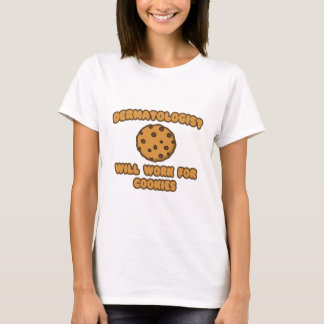 T-shirt Dermatologue. Travaillera pour des biscuits