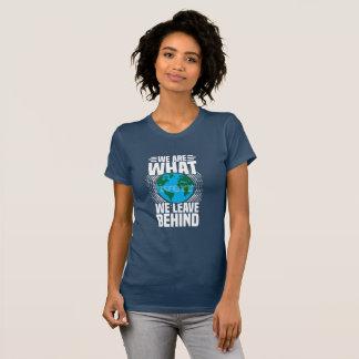 """T-shirt Des dames """"sommes nous ce que nous laissons"""" la"""