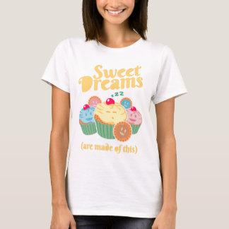 T-shirt Des rêves doux sont faits de… petits gâteaux et