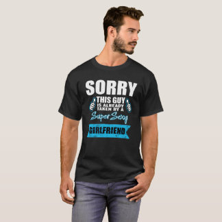 T-shirt Désolé ce type est déjà pris par un sexy superbe