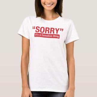 T-shirt Désolé c'est une chemise drôle de chose canadienne
