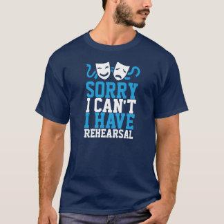 T-shirt Désolé je ne peux pas j'avoir la répétition (la