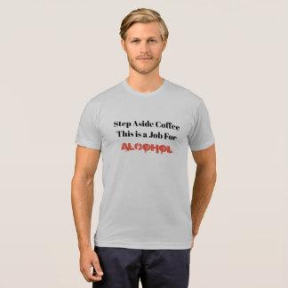 T-shirt D'étape le café de côté ceci est un travail pour