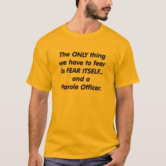 T-shirt dirigeant de liberté conditionnelle de crainte