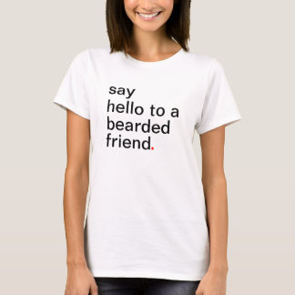 T-shirt dites bonjour à un ami barbu