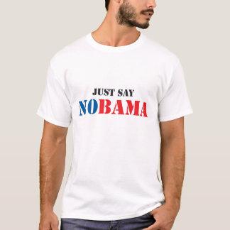 T-shirt Dites juste NOBAMA