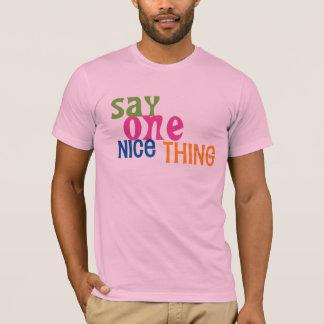 """T-shirt """"Dites qu'une Nice chose/soit aimable avec moi"""""""