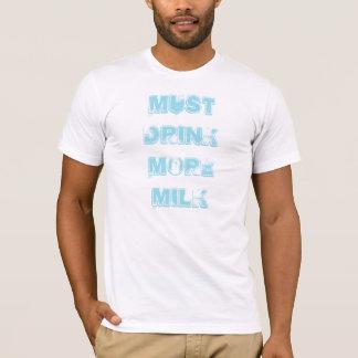 T-shirt Doit boire de plus de lait