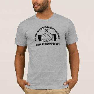 T-shirt Donnez le Hydromorphone font un ami pendant la vie