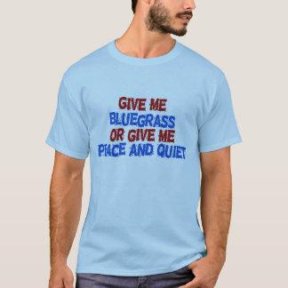 T-shirt Donnez-moi le Bluegrass, ou donnez-moi la paix et