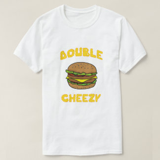 T-shirt Double Cheezy