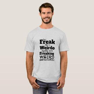 T-shirt drôle je suis un phénomène elle un Weirdo