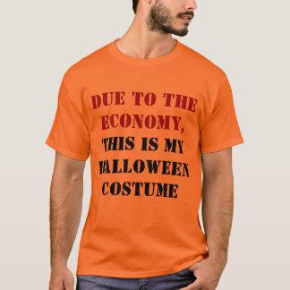 T-shirt Dû à l'économie, ceci est mon costume de Halloween