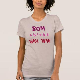 T-shirt du chicka WAH WAH de BOM