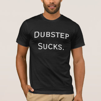 T-shirt Dubstep suce