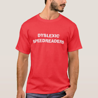 T-SHIRT DYSLEXICSPEEDREADERS