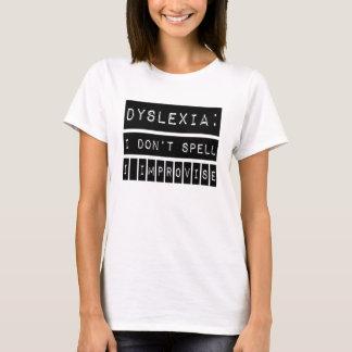 T-shirt Dyslexie : Je n'orthographie pas - j'improvise -