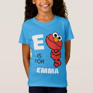 T-Shirt E est pour Elmo que   ajoutent votre nom