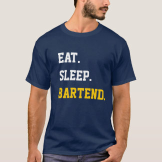 T-shirt Eat Sleep Bartend