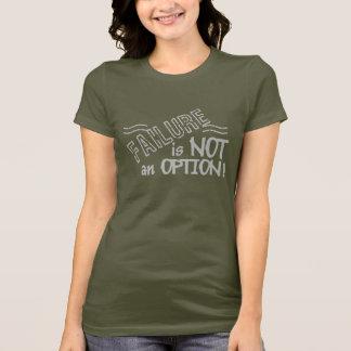 T-shirt Échec pas une chemise d'option - choisissez le