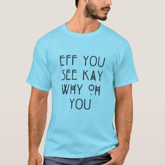 T-shirt EFF vous voyez Kay
