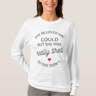 T-shirt Elle a cru qu'elle pourrait