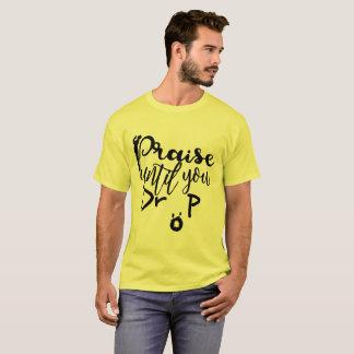 T-shirt Éloge jusqu'à ce que vous vous laissiez tomber