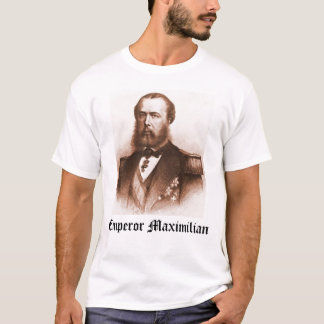 T-shirt Empereur Maximilian, empereur Maximilian
