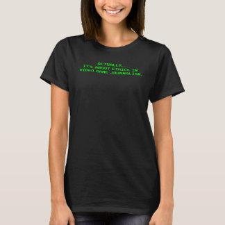 T-shirt En fait son environ éthique en journalisme de jeu