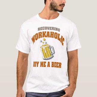 T-shirt En récupérant le bourreau de travail achetez-moi