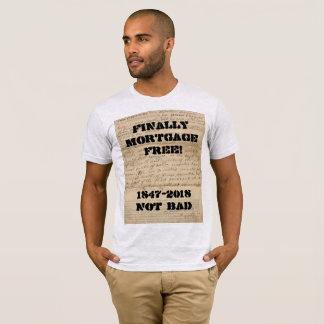 T-shirt Enfin l'hypothèque libèrent ! 1847-2018 non