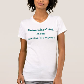 T-shirt (enseignement en cours…), Maman de Homeschooling