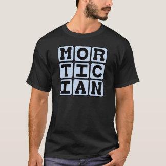 T-shirt Entrepreneur de pompes funèbres, directeur des