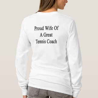 T-shirt Épouse fière d'un grand entraîneur de tennis