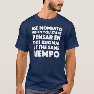 """T-shirt """"Ese Momento"""" espagnol et anglophones drôles"""