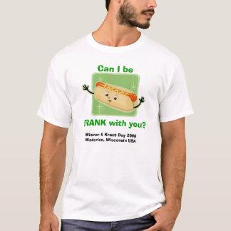 T-shirt Est-ce que je peux être FRANK avec vous ?