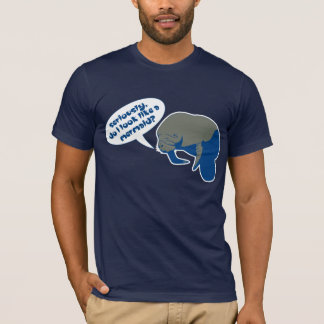 T-shirt Est-ce que je ressemble à une sirène ?