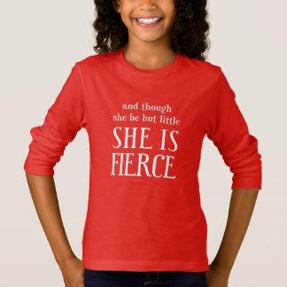 T-shirt Et bien qu'elle soit mais peu, elle est féroce !