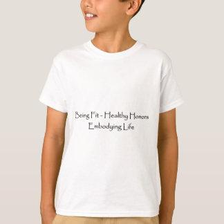 T-shirt Étant honneurs sains adaptés incarnant le blanc de