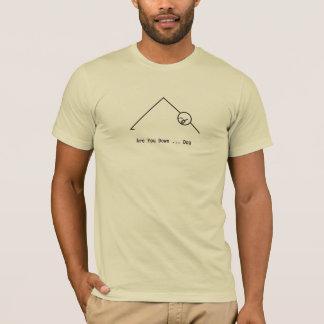 T-shirt Êtes vous vers le bas… pièce en t de chien