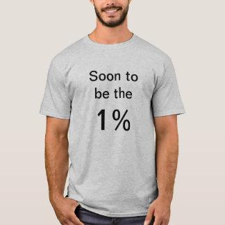 T-shirt Être bientôt le 1%